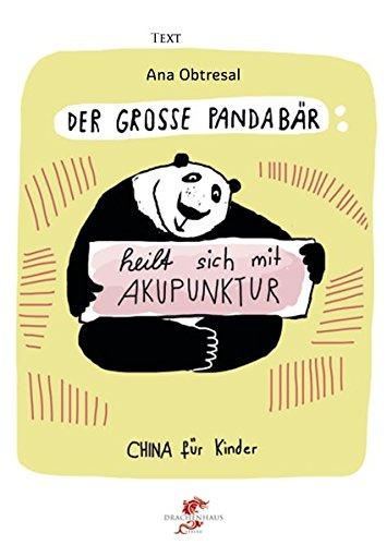 Der große Panda / Der große Panda heilt sich mit Akupunktur (China für Kinder)