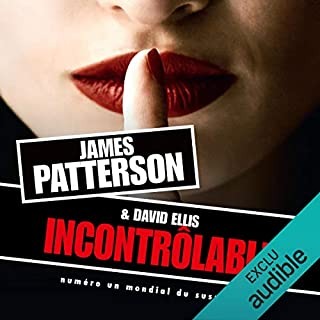 Incontrôlable                   De :                                                                                                                                 James Patterson,                                                                                        David Ellis                               Lu par :                                                                                                                                 Pascal Casanova                      Durée : 10 h et 12 min     6 notations     Global 3,8