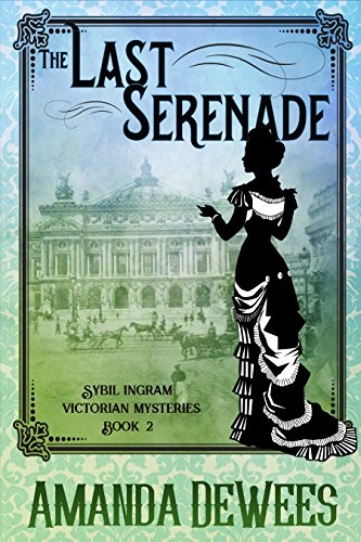 The Last Serenade (Sybil Ingram Victorian Mysteries Book 2)