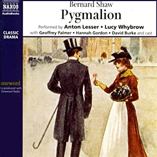 Pygmalion                   By:                                                                                                                                 Bernard Shaw                               Narrated by:                                                                                                                                 Anton Lesser,                                                                                        Lucy Whybrow,                                                                                        Geoffrey Palmer,                   and others                 Length: 2 hrs and 36 mins     4 ratings     Overall 4.5