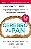 Cerebro de pan (Edición actualizada) / Grain Brain: The Surprising Truth About Wheat, Carbs, and Sugar (Spanish Edition)