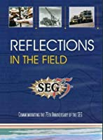 Reflections in the Field: Commemorating the 75th Anniversary of the SEG [DVD]