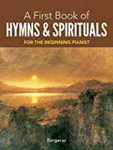 A First Book of Hymns and Spirituals: 26 Favorite Songs in Easy Piano Arrangements (Dover Music for Piano)