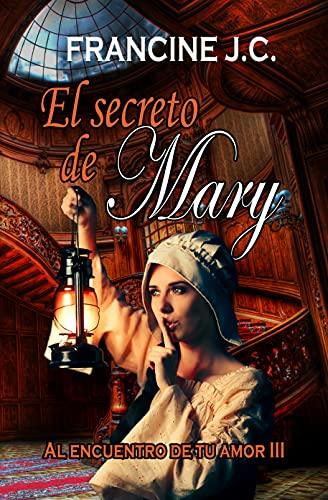 El secreto de Mary de Francine J.C.