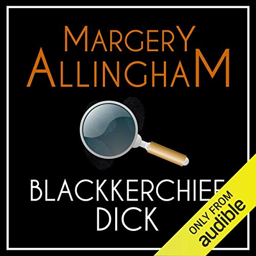 Blackkerchief Dick     An Albert Campion Mystery              By:                                                                                                                                 Margery Allingham                               Narrated by:                                                                                                                                 William Gaminara                      Length: 6 hrs and 55 mins     10 ratings     Overall 3.4