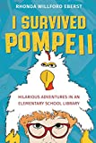 I Survived Pompeii: Hilarious Adventures In An Elementary School Library
