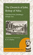 The Chronicle of John, Bishop of Nikiu: Translated from Zotenberg's Ethiopic Text