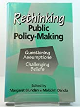 Rethinking Public Policy-Making: Questioning Assumptions, Challenging Beliefs (American Behavioral Scientist)