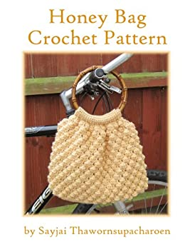Honey Bag Crochet Pattern by [Sayjai, Sayjai Thawornsupacharoen]