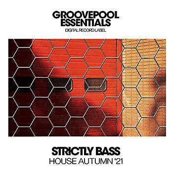 Strictly Bass House (Autumn '21)