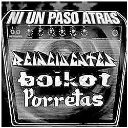 Ni Un Paso Atras -Reincidentes/Boikot/Po