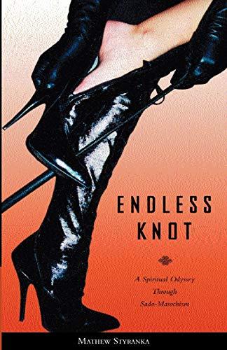 Endless Knot: A spiritual odyssey through sado-maschism