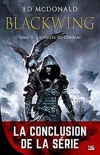 Blackwing, tome 3 : La Chute du corbeau par Ed McDonald