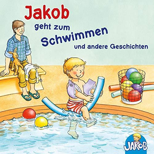 Jakob geht zum Schwimmen und andere Geschichten audiobook cover art