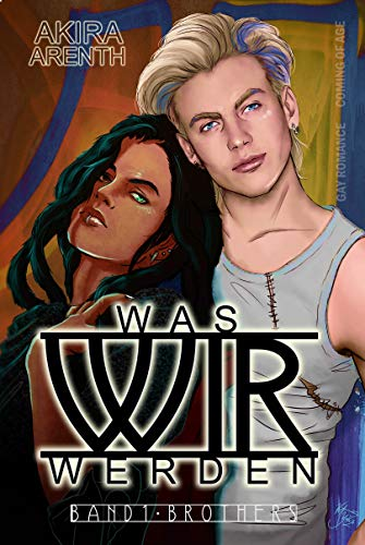 Was wir werden - Band 1 - Brothers: Gay Romance / coming of age