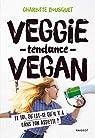 Veggie tendance vegan par Bousquet