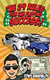 The 29 Rules for Car Flipping Success!: Your unfair-advantage from an underground car flipper.