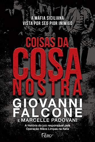 Coisas da Cosa Nostra: A máfia siciliana vista por seu pior inimigo