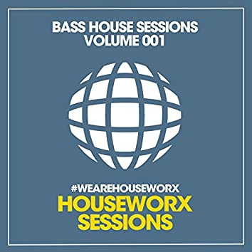 Bass House Sessions (Volume 001)