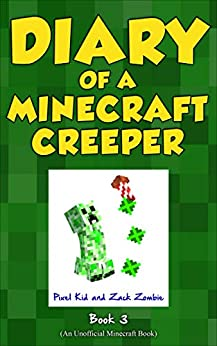 Minecraft Books: Diary of a Minecraft Creeper Book 3: Attack of the Barking Spider! (An Unofficial Minecraft Book) by [Pixel Kid, Zack Zombie]