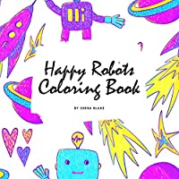 Happy Robots Coloring Book for Children (8.5x8.5 Coloring Book / Activity Book)