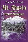 Mt. Shasta, California's Mystic Mountain