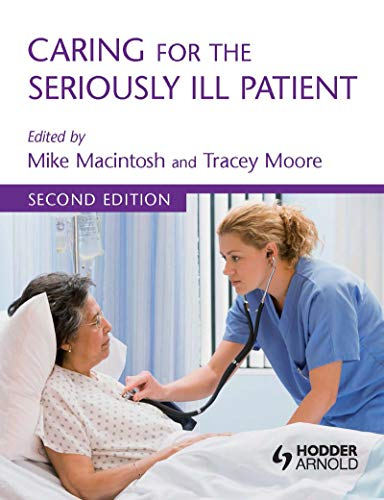 Caring for the Seriously Ill Patient 2E (English Edition)