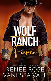 Fierce (Wolf Ranch Book 5) by [Renee Rose, Vanessa Vale]