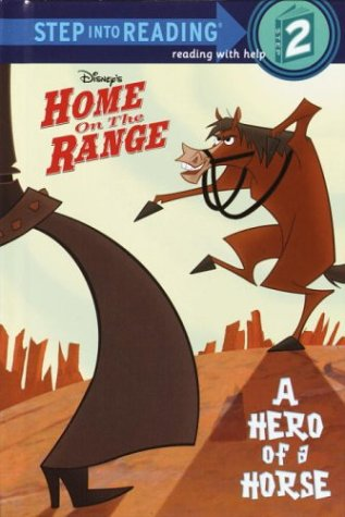 Disney's Home on the Range: A Hero of a Horse (Step into Reading)