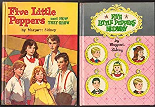 Five Little Peppers & How They Grew and Five Little Peppers Midway