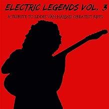 Electric Legends Vol 3: A Tribute To Eddie Van Halen's Greatest Riffs [Explicit]