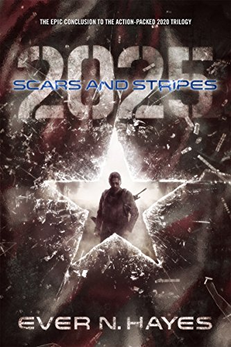 Scars and Stripes: 2025 (2020 Series Book 3) by [Ever N Hayes]
