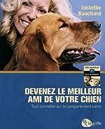 Devenez le meilleur ami de votre chien de Jacinthe Bouchard