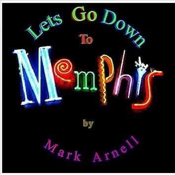 Lets Go Down To Memphis