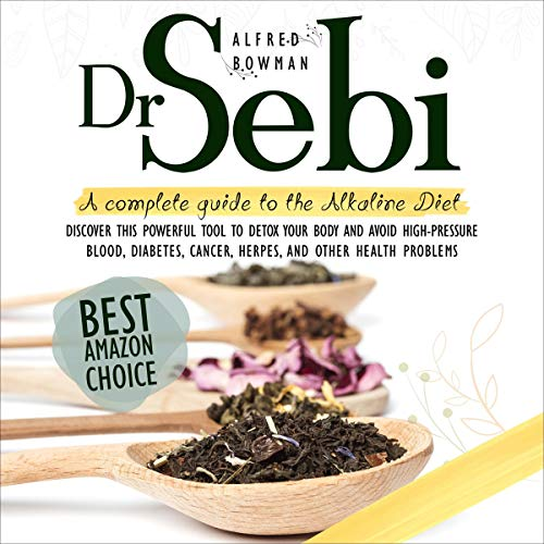 Dr. Sebi: A Complete Guide to the Alkaline Diet  By  cover art