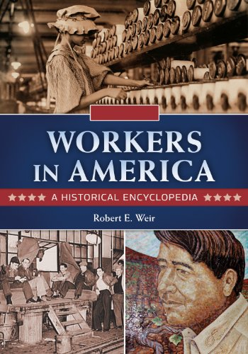 Workers in America: A Historical Encyclopedia [2 volumes] (English Edition)