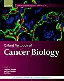 Oxford Textbook of Cancer Biology (Oxford Textbooks in Oncology) (English Edition)