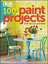 Better Homes and Gardens Do It Yourself: 100+ Paint Projects (Better Homes and Gardens Home)