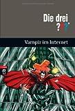 Die drei ??? Vampir im Internet - André Minninger