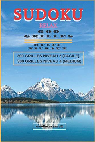 SUDOKU RELAX , 600 GRILLES MULTI-NIVEAUX :300 GRILLES NIVEAU 2 (FACILE) , 300 GRILLES NIVEAU 4 (MEDIUM), VOLUME 2 , 100 PAGES 15,24 cm x 22,86 cm ... - ZEN 15,24cm X 22,86cm (6x9 po), Band 14)
