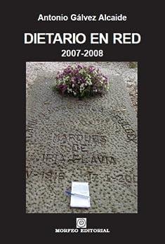 Dietario en Red 2007-2008 de [Antonio Gálvez Alcaide]