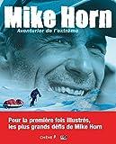Mike Horn, Aventurier de l'extrême
