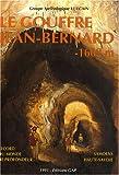 Le gouffre de Jean-Bernard -1602m - Samoëns - Haute-Savoie, Record du monde de profondeur