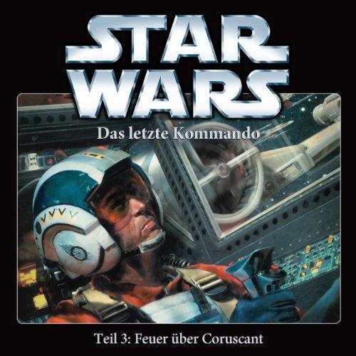 Star Wars - Staffel 3 - Das Letzte Kommando - Teil 3: Feuer Über Coruscant