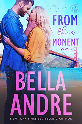 Book: From This Moment On (The Sullivans Book 2) by Bella Andre