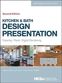 Kitchen & Bath Design Presentation: Drawing, Plans, Digital Rendering (NKBA Professional Resource Library Book 6)