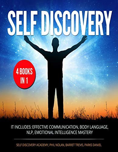 Self Discovery 4 Books in 1: It includes: Effective Communication, Body Language, NLP, Emotional Intelligence Mastery (English Edition)