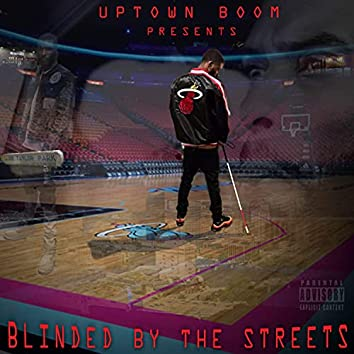 Blinded By The Streets