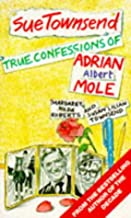 'TRUE CONFESSIONS OF ADRIAN ALBERT MOLE, MARGARET HILDA ROBERTS AND SUSAN LILIAN TOWNSEND'