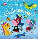 ¡Tus amigos los Chulicornios! (Castellano - A PARTIR DE 3 AÑOS - MANIPULATIVOS (LIBROS...